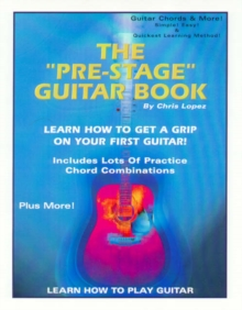 """Image for The """"Pre-Stage"""" Guitar Book - Learn How to Get a Grip on Your First Guitar! Learn How to Play Guitar"""
