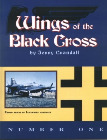 Image for Wings of the Black Cross : Photo Album of Luftwaffe Aircraft