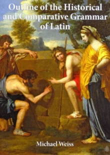 Image for Outline of the Historical and Comparative Grammar of Latin