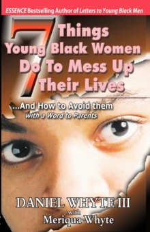 Image for 7 Things Young Black Women Do to Mess Up Their Lives (And How to Avoid Them) ...with a Word to Parents