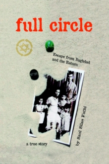 Image for Full Circle : Escape from Baghdad and the Return