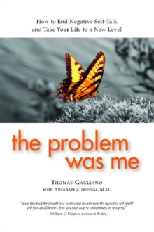 Image for The Problem Was Me : How to End Negative Self-Talk and Take Your Life to a New Level