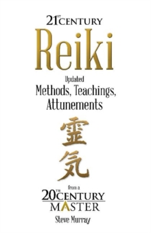Image for Reiki 21st Century : Updated Methods, Teachings, Attunements from a 20th Century Master