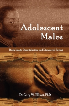 Image for Adolescent Males : Body Image Dissatisfaction and Disordered Eating