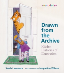 Image for Drawn from the archive  : hidden histories of illustration