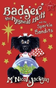 Image for Badger the Mystical Mutt and the Sparkle Bandits
