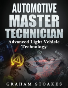 Image for Automotive Master Technician : Advanced Light Vehicle Technology