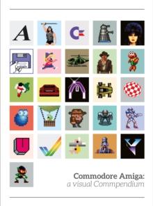 Image for Commodore Amiga: a visual Commpendium
