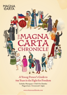 Image for The Magna Carta Chronicle : A Young Person's Guide to 800 Years in the Fight for Freedom
