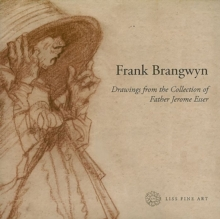 Image for Frank Brangwyn : Drawings from the Collection of Father Jerome Esser