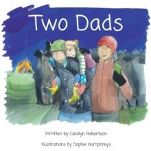 Two Dads - Robertson, Carolyn
