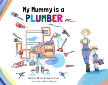 Image for My mummy is a plumber