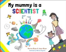 Image for My mummy is a scientist