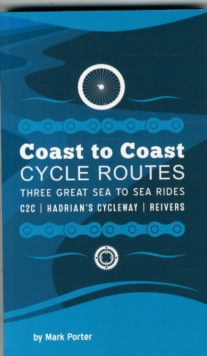 Image for Coast to coast cycle routes  : three great sea to sea rides