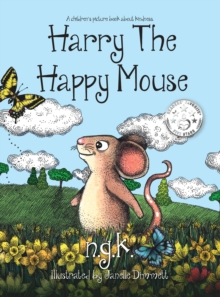 Image for Harry the Happy Mouse : Teaching Children to be Kind to Each Other