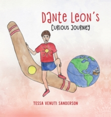 Image for Dante Leon's Curious Journey : A boys' anatomy and puberty book