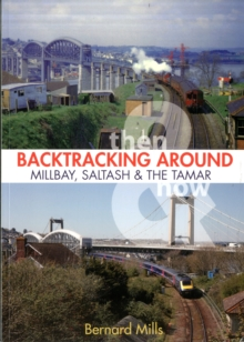 Image for Backtracking Around Millbay, Devonport and the Tamar : Then & Now