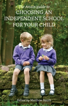 Image for The Attain Guide to Choosing an Independent School for Your Child