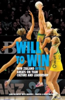 Image for Will to Win : New Zealand netball greats on team culture and leadership