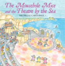 Image for The Mousehole Mice and the Theatre by the Sea