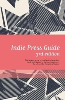 Image for Indie press guide  : the Mslexia guide to small and independent presses and literary magazines in the UK and the Republic of Ireland