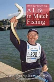 Image for Steve Gardner on... A Life in Match Fishing