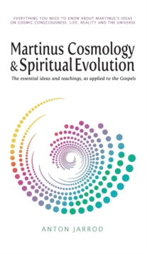 Image for Martinus Cosmology and Spiritual Evolution: The Essential Ideas and Teachings, as Applied to the Gospels