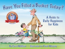 Image for Have you filled a bucket today?  : a guide to daily happiness for kids