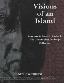 Image for Visions of an Island : Rare Works from Sri Lanka in the Christopher Ondaatje Collection
