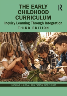 Image for The Early Childhood Curriculum: Inquiry Learning Through Integration