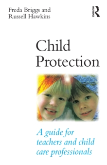 Image for Child Protection: A Guide for Teachers and Child Care Professionals