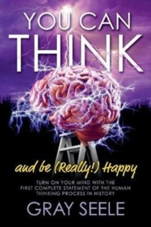 Image for You Can Think : And be (Really!) Happy
