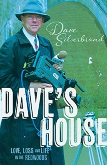 Image for Dave's House : Love, Loss and Life in the Redwoods
