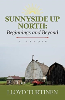 Image for Sunnyside Up North: Beginnings and Beyond : A Memoir