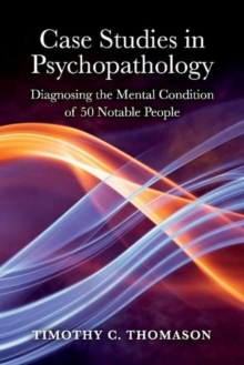 Image for Case Studies in Psychopathology : Diagnosing the Mental Condition of 50 Notable People
