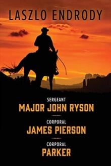 Image for Sergeant Major John Ryson, Corporal James Pierson, Corporal Parker