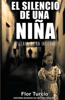 Image for El silencio de una nina : Esclava de un infierno