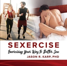 Image for SEXERCISE : Exercising Your Way to Better Sex
