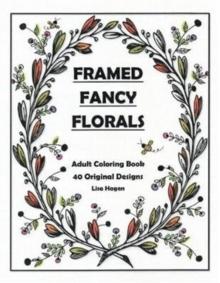 Image for Framed Fancy Florals : Adult Coloring Book - 40 Original Designs