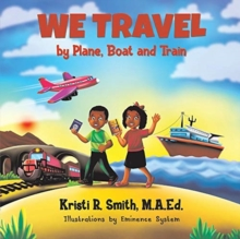 Image for We Travel by Plane, Boat and Train