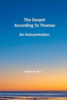 Image for The Gospels According to Thomas : An Interpretation