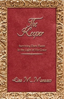 Image for The Keeper : Surviving Dark Places in the Light of His Grace