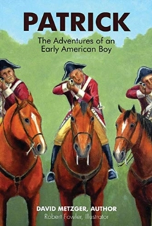 Image for Patrick: The Adventures of an Early American Boyy