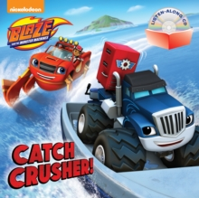 Image for Catch Crusher! (Blaze and the Monster Machines)