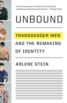 Image for Unbound : Transgender Men and the Remaking of Identity