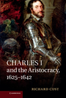 Image for Charles I and the aristocracy, 1625-1642
