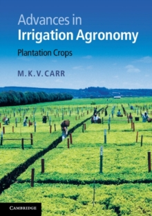 Image for Advances in Irrigation Agronomy : Plantation Crops