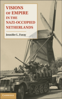 Image for Visions of empire in the Nazi-occupied Netherlands