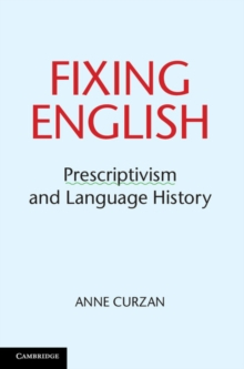 Image for Fixing English  : prescriptivism and language history
