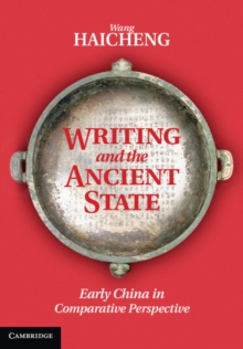 Image for Writing and the ancient state  : early China in comparative perspective